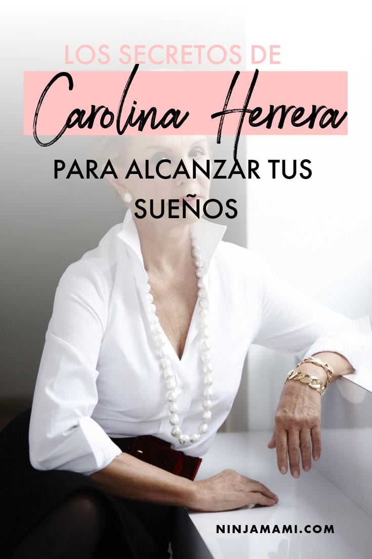 Los 13 Secretos de Carolina Herrera para Alcanzar tus Sueños
